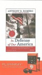 In Defense of Our America: The Fight for Civil Liberties in the Age of Terror - Anthony D. Romero, Dina Temple-Raston, Michael Prichard