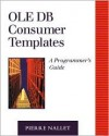 OLE DB Consumer Templates: A Programmer's Guide - Pierre Nallet