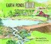 Earth Ponds A to Z: An Illustrated Encyclopedia - Tim Matson, Frank Fretz