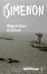 Maigret Goes to School - Linda Coverdale, Georges Simenon
