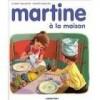 Martine à la maison - Marcel Marlier, Gilbert Delahaye