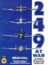 249 at War: The Authorized History of the RAF's Top Claiming Squadron of WWII - Brian Cull