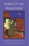 Lords of the Housetops: Thirteen Illustrated Cat Tales - Sarah E. Holroyd, Carl Van Vechten, Various Authors