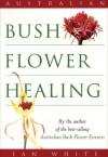 Australian Bush Flower Healing - Ian White