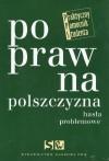 Poprawna Polszczyzna. Hasła Problemowe - Hanna Jadacka, Dorota Zdunkiewicz-Jedynak, Andrzej Markowski