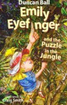 Emily Eyefinger and the Puzzle in the Jungle - Duncan Ball