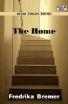 The Home - Fredrika Bremer