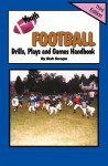 Youth Football Drills, Plays and Games Handbook - Bob Swope