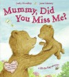 Mummy, Did You Miss Me?. by Judy Hindley - Judy Hindley, Jane Massey