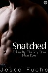 Snatched: Taken By The Gay Dom Next Door (His Neighbour's Secret Book 2) - Jesse Fuchs