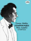 Symphonies Nos. 1 and 2 in Full Score - Gustav Mahler
