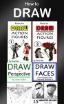 How to Draw: 4 Drawing Books in 1 (Draw Portraits, Draw in Perspective, Draw Fast, Draw Action Figures, Draw Faces, Draw 3D, Draw Buildings, Drawing Techniques) - Vincent Noot, Justin Dublin