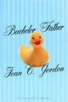 Bachelor Father - Jean C. Gordon