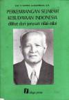 Perkembangan Sejarah Kebudayaan Indonesia: Dilihat dari Jurusan Nilai-Nilai - Sutan Takdir Alisjahbana