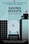 Saving Investa: How An Ex-Factory Worker Helped Save One Of Australia's Iconic Companies - Scott MacDonald