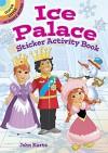 Ice Palace Sticker Activity Book (Dover Little Activity Books Stickers) - John Kurtz