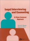 Legal Interviewing and Counselling: A Client-Centered Approach (American Casebooks) - David A. Binder, Susan C. Price