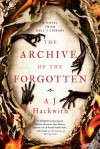 The Archive of the Forgotten - A.J. Hackwith