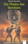 Die Maske des Verräters. - Gabriele Beyerlein