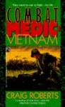 Combat Medic: Vietnam: Combat Medic: Vietnam - Craig Roberts