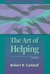 The Art of Helping - Robert R. Carkhuff