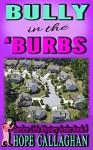 Bully in the Burbs (Garden Girls Christian Cozy Mystery Series Book 8) - Hope Callaghan
