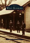 West Roxbury (Images of America: Massachusetts) (Images of America) - Anthony Mitchell Sammarco