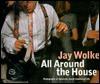 Jay Wolke: All Around The House - David Travis