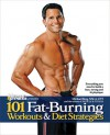 101 Fat-Burning Workouts & Diet Strategies For Men: Everything You Need to Get a Lean, Strong and Fit Physique - Muscle & Fitness, Michael Berg
