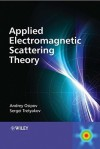 Applied Electromagnetic Scattering Theory - Andrey Osipov, Sergei Tretyakov