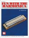 Mel Bay Fun with the Harmonica (Fun Books) (Fun Books) - William Bay
