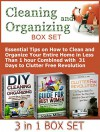 Cleaning and Organizing Box Set: Essential Tips on How to Clean and Organize Your Entire Home in Less Than 1 hour Combined with 31 Days to Clutter Free ... Your Home, Clutter Free Revolution) - Anna Dekker, Sophie Miller, George Clark