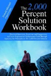 The 2,000 Percent Solution Workbook: Practical Questions, Exercises and Suggestions to Create Exponential Performance Gains Through Applying the Principles in the 2,000 Percent Solution - Donald Mitchell, Carol Coles