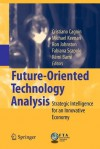 Future-Oriented Technology Analysis: Strategic Intelligence for an Innovative Economy - Cristiano Cagnin, Michael Keenan, Ron Johnston, Fabiana Scapolo, Remi Barre