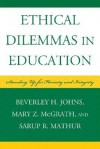 Ethical Dilemmas in Education: Standing Up for Honesty and Integrity - Beverley H. Johns, Mary Z. McGrath, Sarup R. Mathur