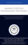 Making Critical Technology Decisions: Leading Ct Os & Ci Os On Identifying Opportunities, Calculating Return On Investments, And Aligning Technology With Business Goals (Inside The Minds) - Aspatore Books
