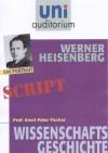 Werner Heisenberg: Wissenschaftsgeschichte (German Edition) - Ernst Peter Fischer