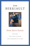 Three Short Novels: The Son, The Lights of Earth, and The Conference of Victims - Gina Berriault