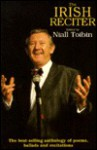 The Irish Reciter: Ballads, Poems and Recitations for Every Occasion - Niall Toibin