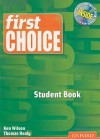 First Choice: Student Book [With CDROM] - Ken Wilson, Thomas Healy