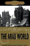The Arab World - Elizabeth Warnock Fernea, Robert A. Fernea, Elizabeth Warnock Frenea