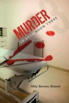 Murder in Exam Room Three - Mela Barrows Bennett
