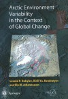 Arctic Environment Variability in the Context of Global Change - Leonid P. Bobylev, Ola M. Johannessen