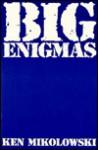 Big Enigmas - Ken Mikolowski