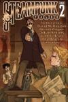 Steampunk Tales #2 - David Wellington, G.D. Falksen, Brenda Cooper, Angie Montmatre, Phil Brucato, Jillian Venters, Paul Sizer, Mark Rossmore