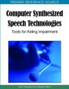 Computer Synthesized Speech Technologies: Tools for Aiding Impairment - John Mullennix, Steven Stern