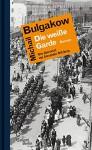 Die weiße Garde - Michail Bulgakow