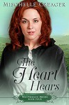 The Heart Hears - Mischelle Creager