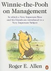 Winnie-the-Pooh on Management: In which a Very Important Bear and his friends are introduced to a Very Important Subject - Roger Allen