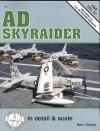 AD Skyraider in Detail & Scale - Bert Kinzey